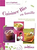 Cuisiner bio en famille : Recettes pour petits gourmands et grands gourmets