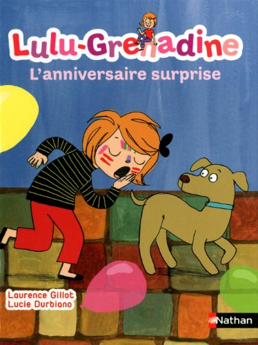Lulu-Grenadine (6) : L'anniversaire surprise