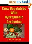 Grow Vegetables With Hydroponic Garde...