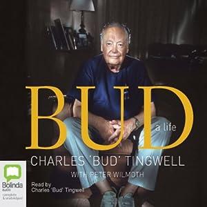 Bud: A Life | [Charles Bud Tingwell]