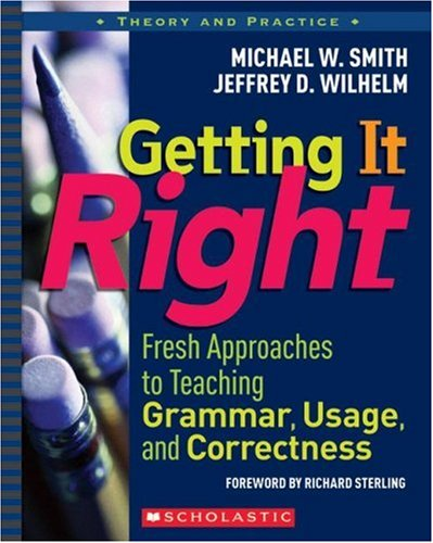 Getting It Right: Fresh Approaches to Teaching Grammar,...
