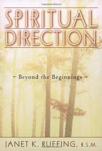 Spiritual Direction: Beyond the Beginnings PDF