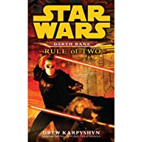 Rule of Two: Star Wars: Darth Bane, Book 2 (       UNABRIDGED) by Drew Karpyshyn Narrated by Jonathan Davis
