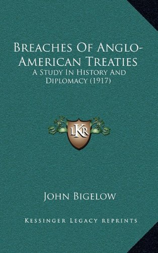Breaches of Anglo-American Treaties: A Study in History and Diplomacy (1917)