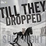 Till They Dropped | Sue Knight