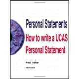Personal Statements: How to Write a UCAS Personal Statementby Paul Telfer