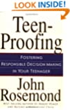 Teen-Proofing Fostering Responsible Decision Making in Your Teenager