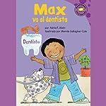 Max va al dentista / Max Goes to the Dentist   Adria F. Klein