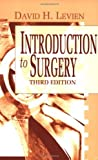 img - for By David H. Levien MD FACS - Introduction to Surgery, 3e (3rd Edition) (1999-04-13) [Paperback] book / textbook / text book