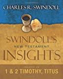 Insights on 1 and 2 Timothy, Titus (Swindoll's New Testament Insights) (0310284333) by Swindoll, Charles R.