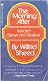 The Morning After: Essays and Reviews (0446689564) by Wilfrid Sheed