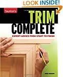 Taunton's Trim Complete: Expert Advic...