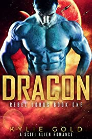 Dracon: A Scifi Alien Romance (Rebel Lords Book 1)