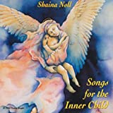 Songs for the Inner Child ~ Shaina Noll