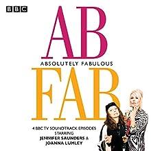 Absolutely Fabulous: Four BBC TV soundtrack episodes Radio/TV Program by Jennifer Saunders Narrated by Jennifer Saunders,  full cast, Joanna Lumley