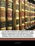Actes Du Congrs International de Droi...