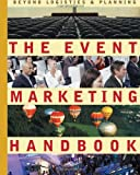 The Event Marketing Handbook: Beyond Logistics & Planning