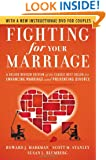 Fighting for Your Marriage: A Deluxe Revised Edition of the Classic Best-seller for Enhancing Marriage and Preventing Divorce
