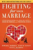 img - for Fighting for Your Marriage: A Deluxe Revised Edition of the Classic Best-seller for Enhancing Marriage and Preventing Divorce book / textbook / text book