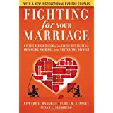 Fighting for Your Marriage: A Deluxe Revised Edition of the Classic Best-seller for Enhancing Marriage and Preventing Divorce ~ Howard J. Markman
