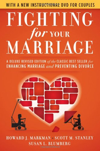 Fighting for Your Marriage: A Deluxe Revised Edition of...