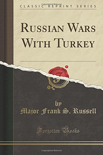 Russian Wars With Turkey (Classic Reprint)