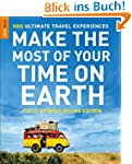 Make The Most Of Your Time On Earth (...