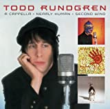 A Cappella & Nearly Human & Second Wind by Todd Rundgren (2012-02-05)