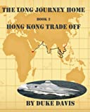Hong Kong Trade Off (The Long Journey Home)