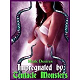 Impregnated by Tentacle Monsters (Forced Impregnation Breeding Tentacle Erotica)