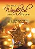 img - for The Most Wonderful Time of the Year: 101 Inspiring Ways to Enjoy Christmas book / textbook / text book