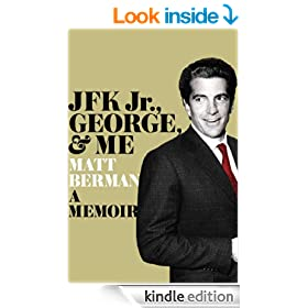 JFK Jr., George, & Me: A Memoir