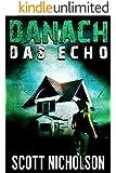 Das Echo: Ein postapokalyptischer Thriller (Danach 2)
