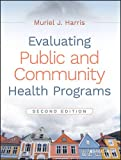 img - for Evaluating Public and Community Health Programs book / textbook / text book