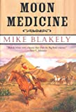 Moon Medicine (0312867042) by Blakely, Mike