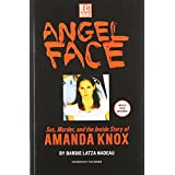 Angel Face: Sex, Murder and the Inside Story of Amanda Knox ~ Barbie Latza Nadeau