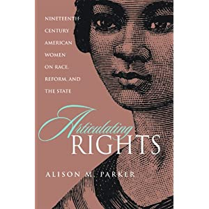 Articulating rights : nineteenth-century American women on race, reform, and the state