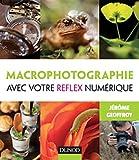 echange, troc Jérôme Geoffroy - Macrophotographie avec votre reflex numérique