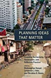 Planning Ideas That Matter: Livability, Territoriality, Governance, and Reflective Practice