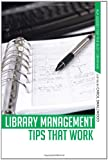 img - for Library Management Tips That Work (ALA Guides for the Busy Librarian) book / textbook / text book