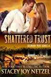 Shattered Trust (Colorado Trust Series)