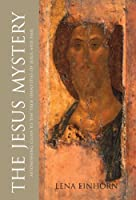 The Jesus Mystery: Astonishing Clues to the True Identities of Jesus and Paul