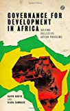 Governance for Development in Africa: Solving Collective Action Problems