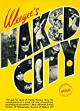 img - for Weegee: Naked City book / textbook / text book
