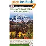 USA Nordwesten & Vancouver: Nationalparks, Ski, Inseln, Portland, Seattle, Tierwelt, Restaurants, Aktivurlaub,...