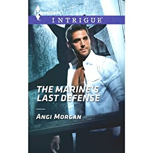 The Marine's Last Defense | [Angi Morgan]