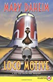Loco Motive LP: A Bed-and-Breakfast Mystery (Bed-And-Breakfast Mysteries) (0061774766) by Daheim, Mary