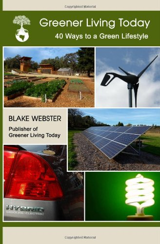 Greener Living Today: Forty Ways To A Green Lifestyle