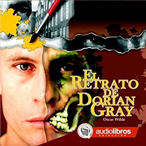 El Retrato de Dorian Gray [The Picture of Dorian Gray] Audiobook