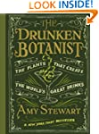 The Drunken Botanist: The Plants That...